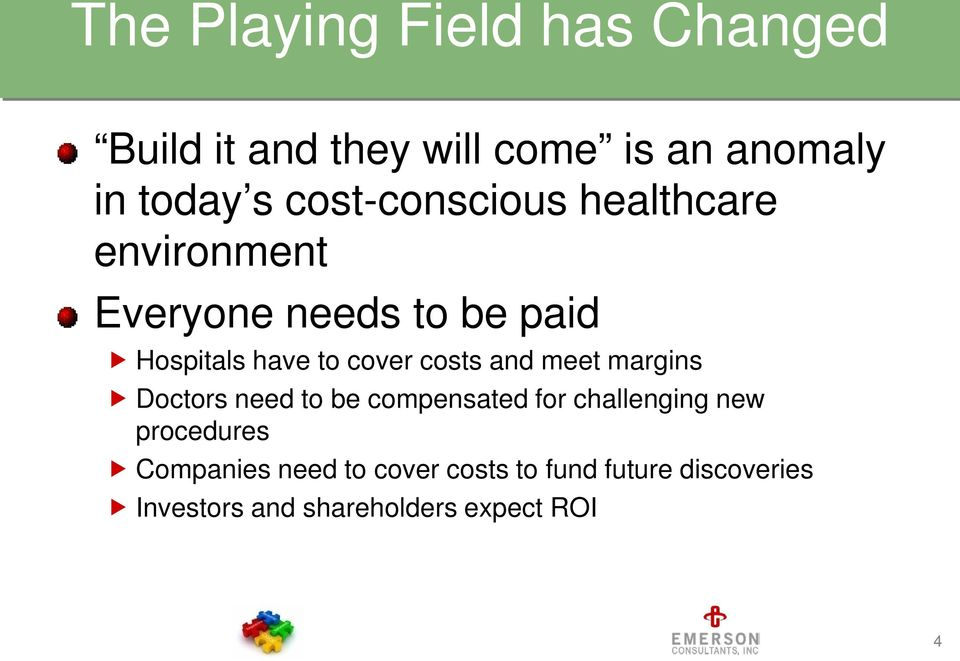 costs and meet margins Doctors need to be compensated for challenging new procedures