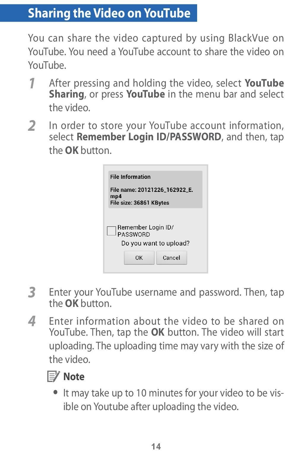 2 In order to store your YouTube account information, select Remember Login ID/PASSWORD, and then, tap the OK button. 3 Enter your YouTube username and password.