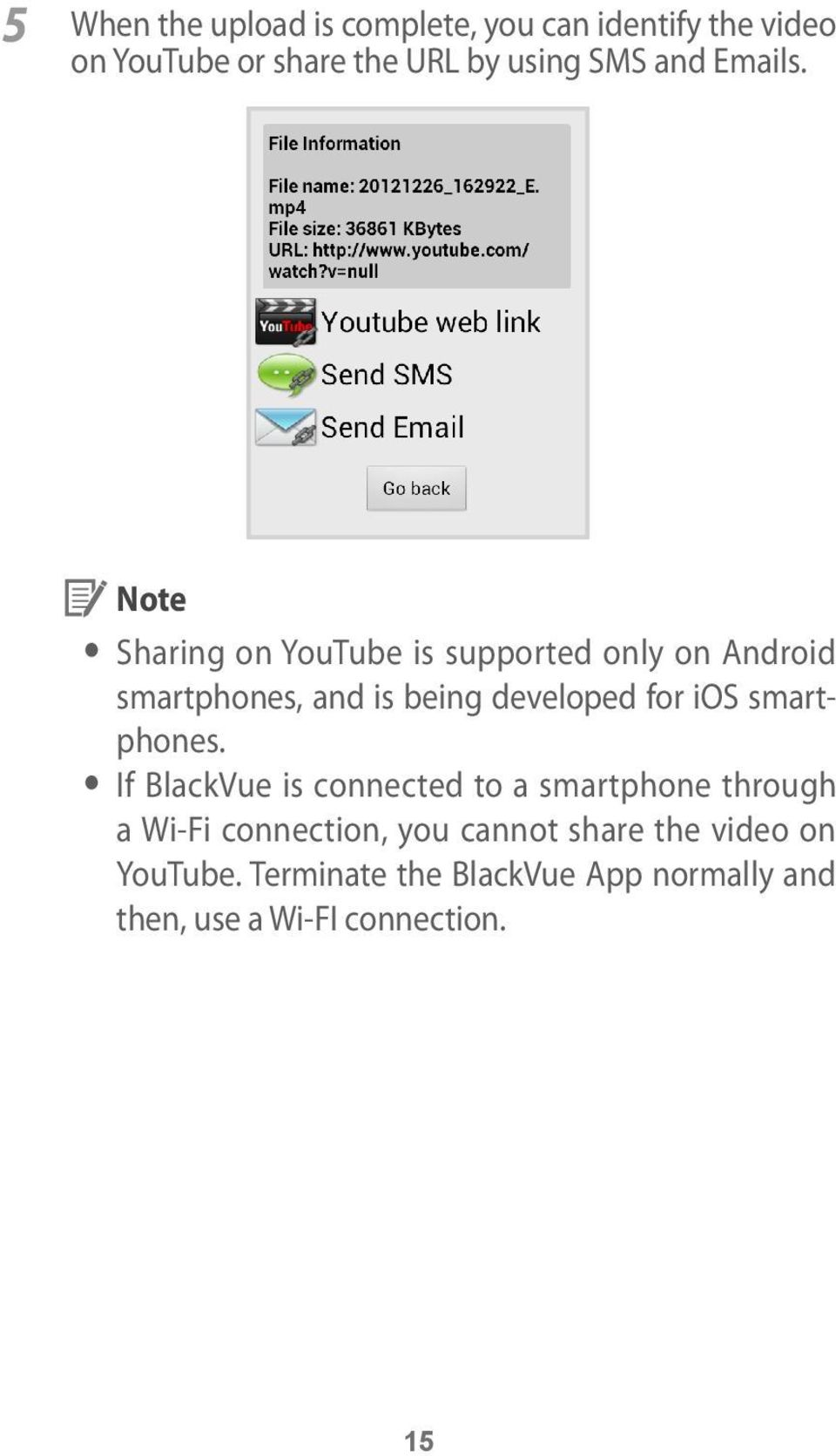 y Sharing on YouTube is supported only on Android smartphones, and is being developed for ios