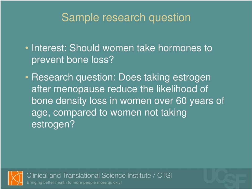 Research question: Does taking estrogen after menopause reduce