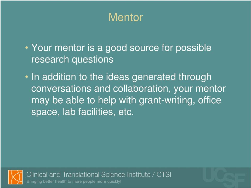 conversations and collaboration, your mentor may be able