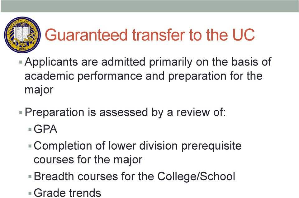 is assessed by a review of: GPA Completion of lower division