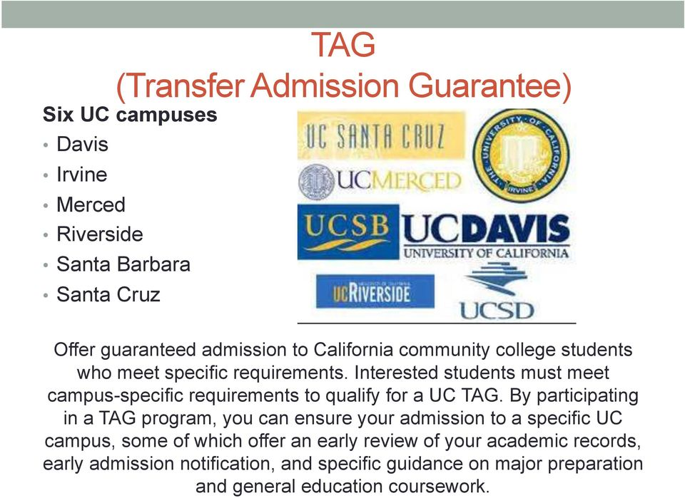 Interested students must meet campus-specific requirements to qualify for a UC TAG.