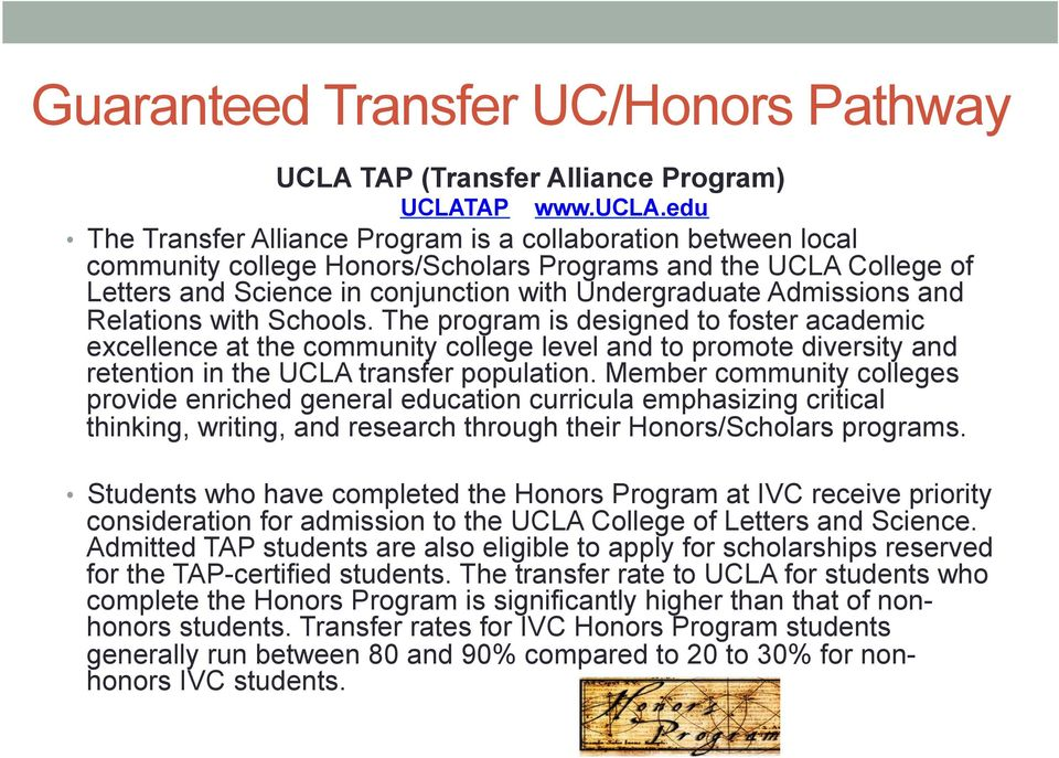 and Relations with Schools. The program is designed to foster academic excellence at the community college level and to promote diversity and retention in the UCLA transfer population.