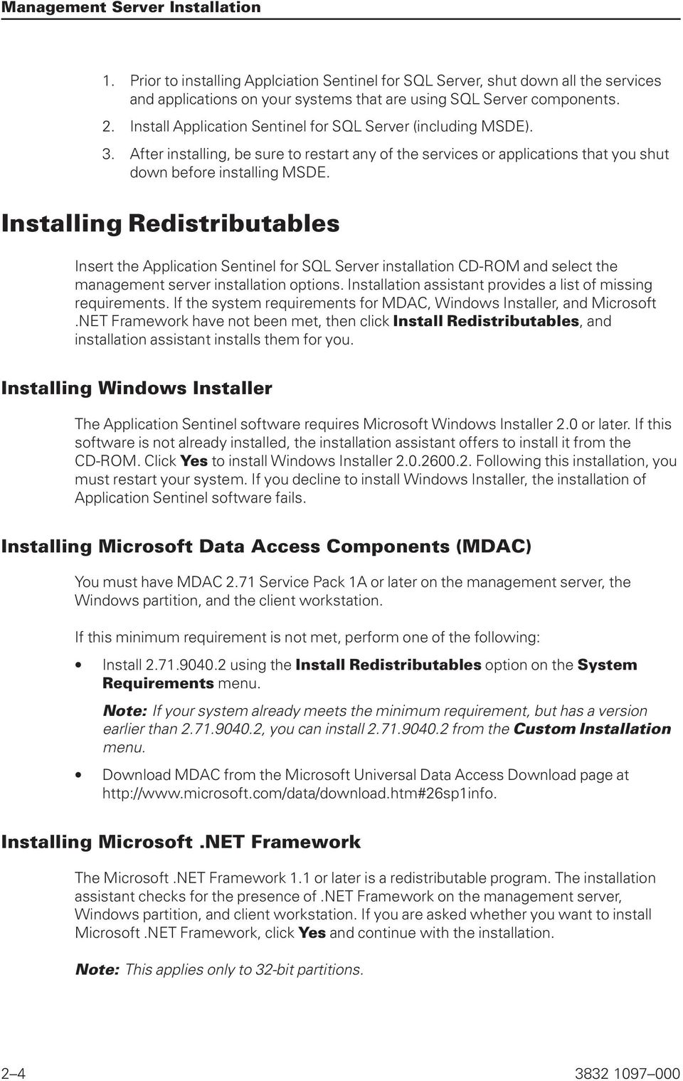 Installing Redistributables Insert the Application Sentinel for SQL Server installation CD-ROM and select the management server installation options.