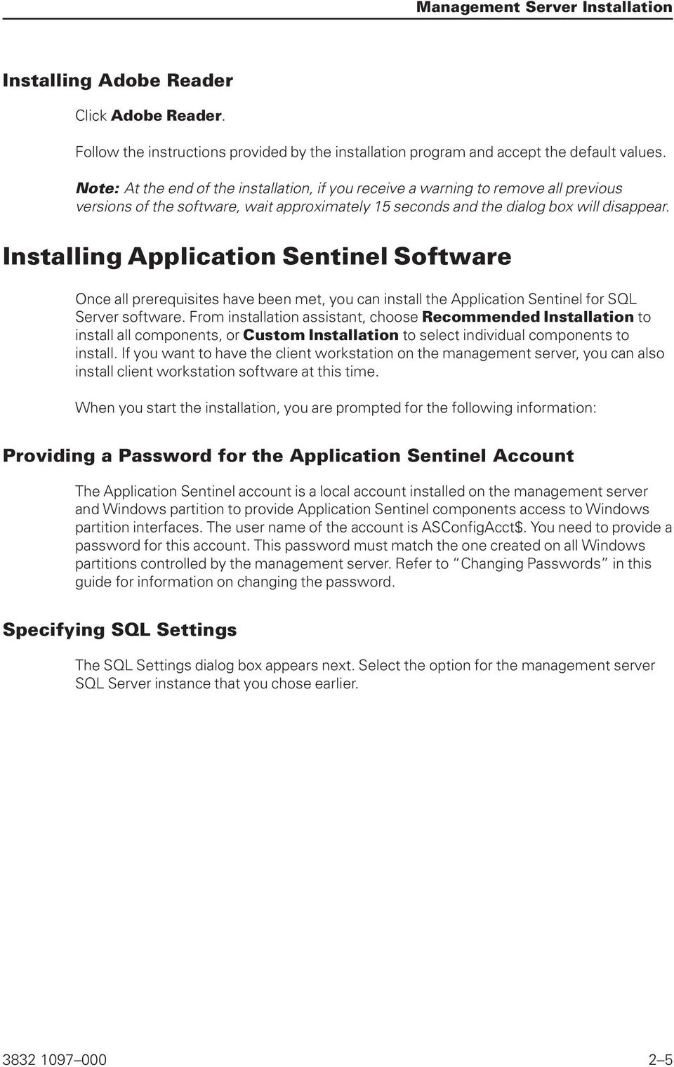 Installing Application Sentinel Software Once all prerequisites have been met, you can install the Application Sentinel for SQL Server software.