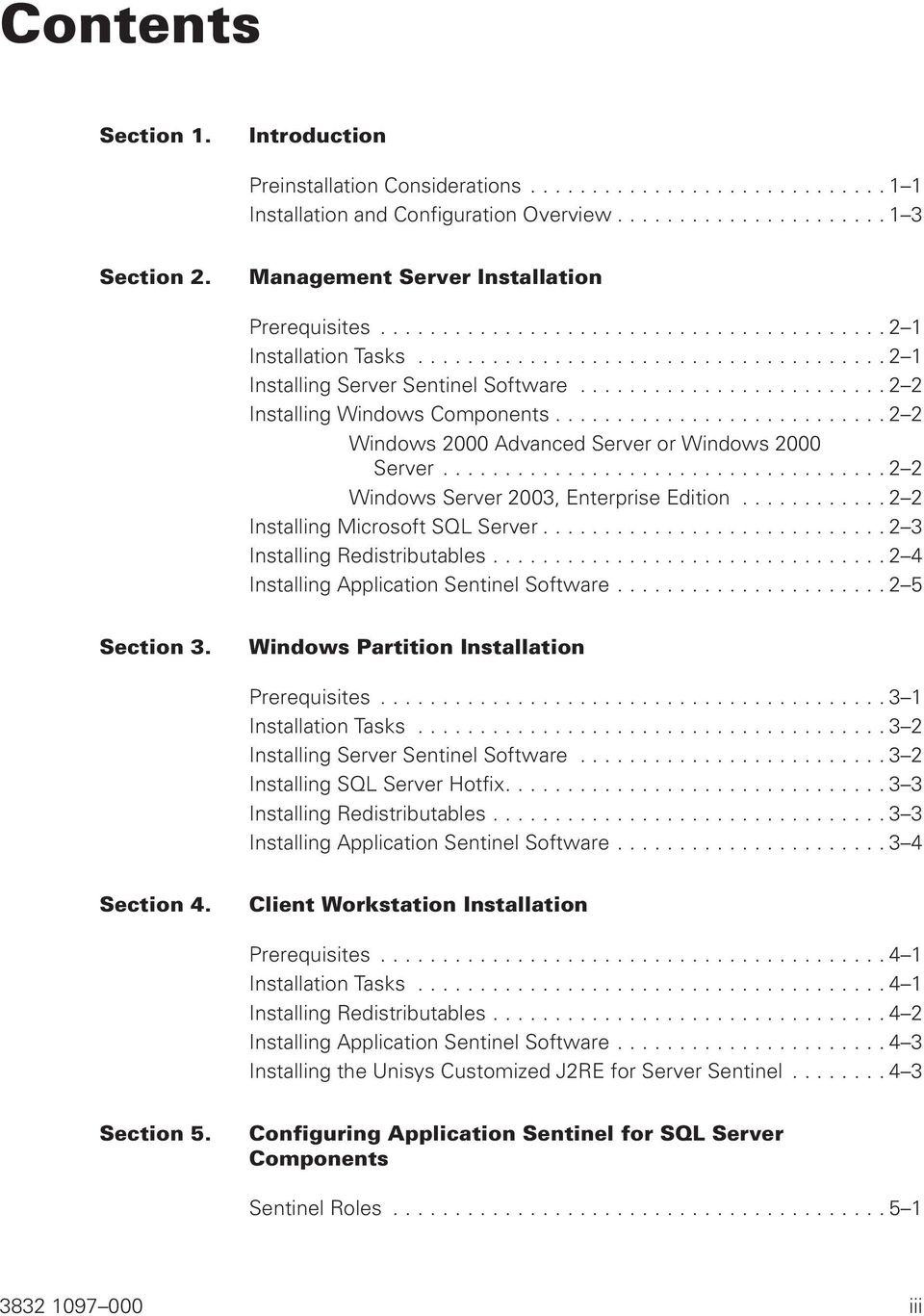 .. 2 2 Installing Microsoft SQL Server...2 3 Installing Redistributables...2 4 Installing Application Sentinel Software...2 5 Section 3. Windows Partition Installation Prerequisites.