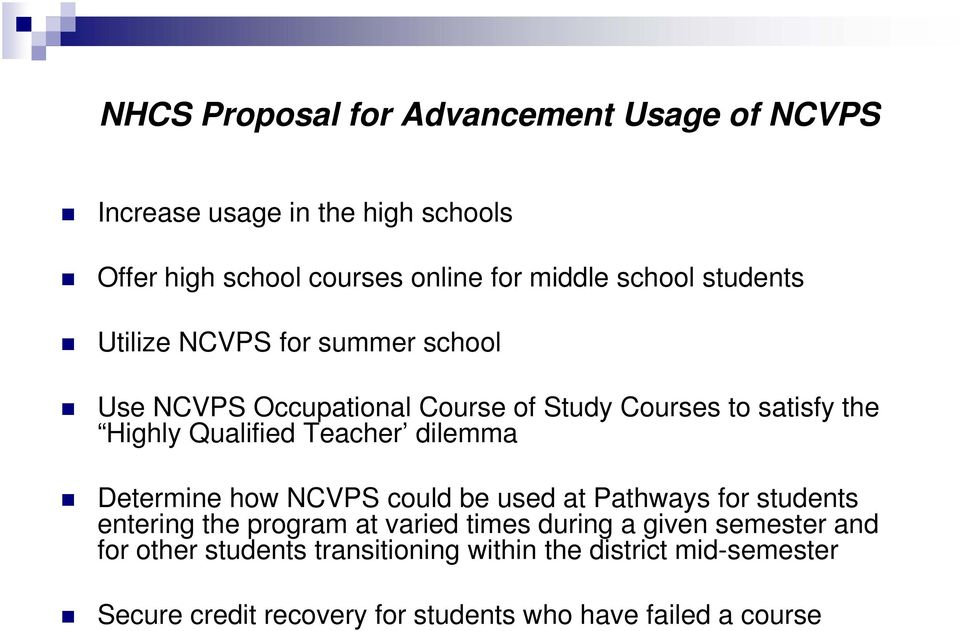 Teacher dilemma Determine how NCVPS could be used at Pathways for students entering the program at varied times during a given
