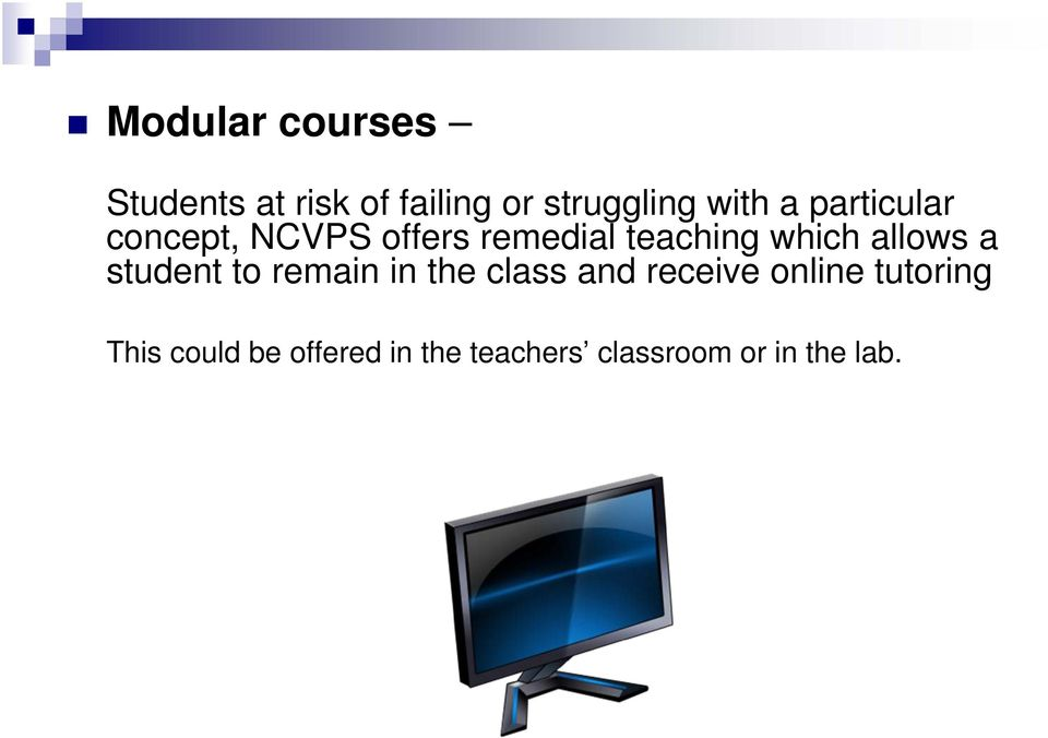 allows a student to remain in the class and receive online