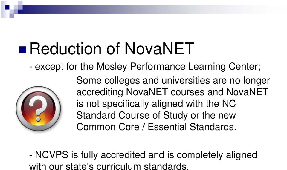 aligned with the NC Standard Course of Study or the new Common Core / Essential Standards.