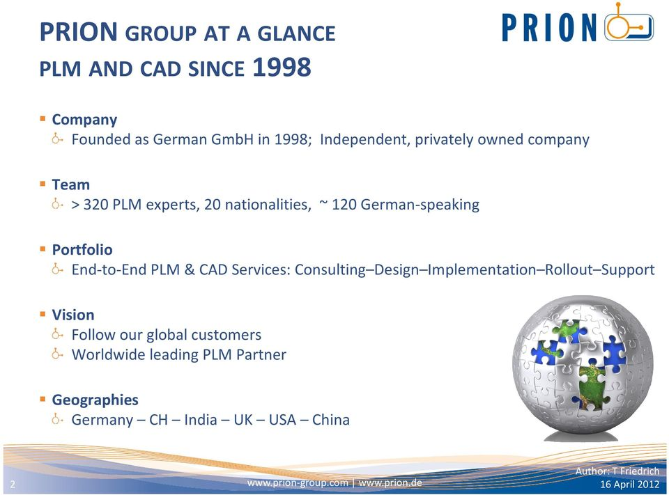 End-to-End PLM & CAD Services: Consulting Design Implementation Rollout Support Vision Follow our global