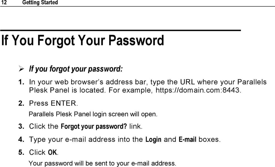 For example, https://domain.com:8443. 2. Press ENTER. Parallels Plesk Panel login screen will open. 3.