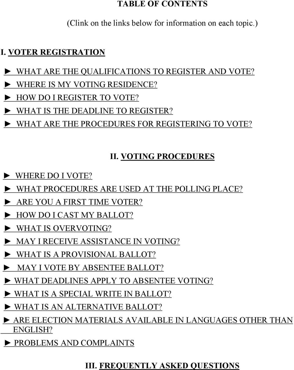 VOTING PROCEDURES WHAT PROCEDURES ARE USED AT THE POLLING PLACE? ARE YOU A FIRST TIME VOTER? HOW DO I CAST MY BALLOT? WHAT IS OVERVOTING? MAY I RECEIVE ASSISTANCE IN VOTING?