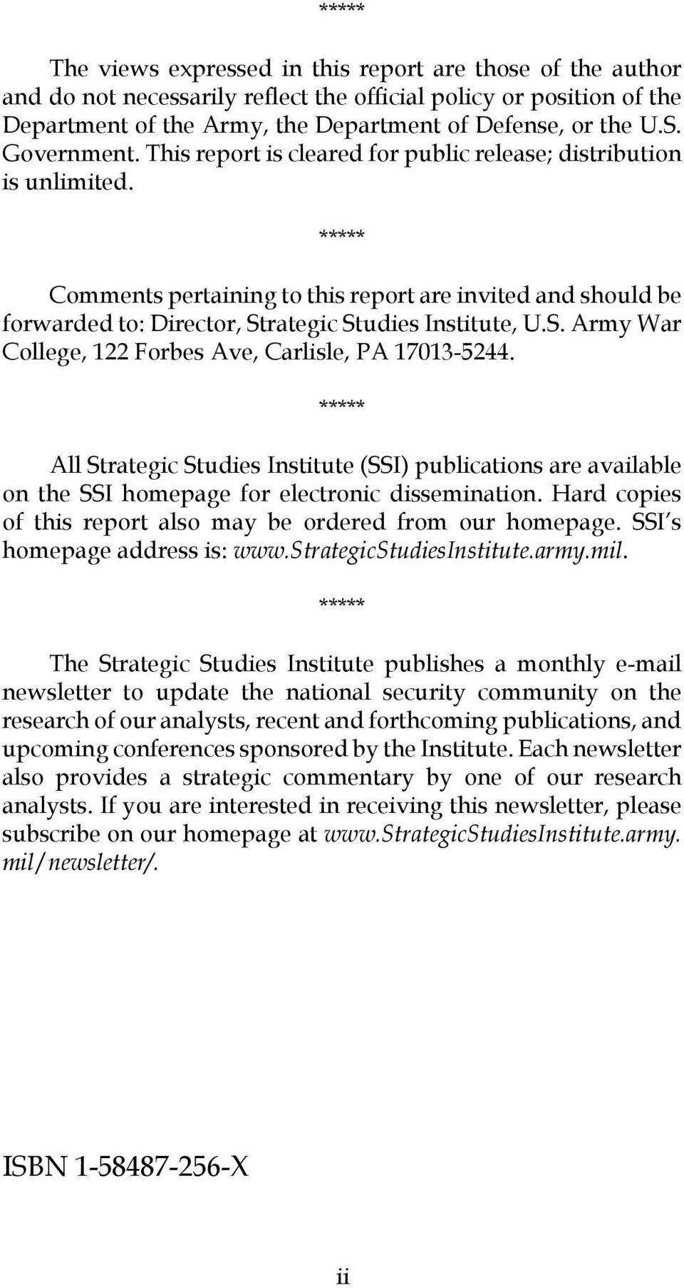 ***** Comments pertaining to this report are invited and should be forwarded to: Director, Strategic Studies Institute, U.S. Army War College, 122 Forbes Ave, Carlisle, PA 17013-5244.