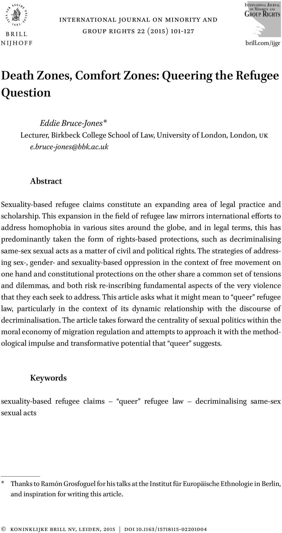 uk Abstract Sexuality-based refugee claims constitute an expanding area of legal practice and scholarship.