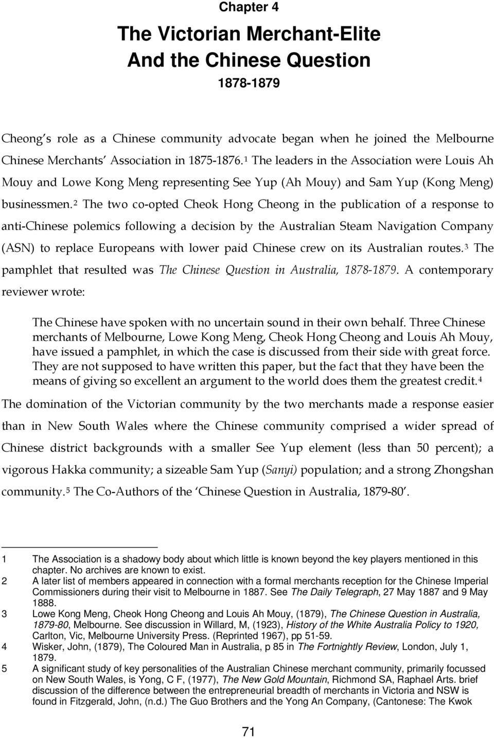 2 The two co-opted Cheok Hong Cheong in the publication of a response to anti-chinese polemics following a decision by the Australian Steam Navigation Company (ASN) to replace Europeans with lower