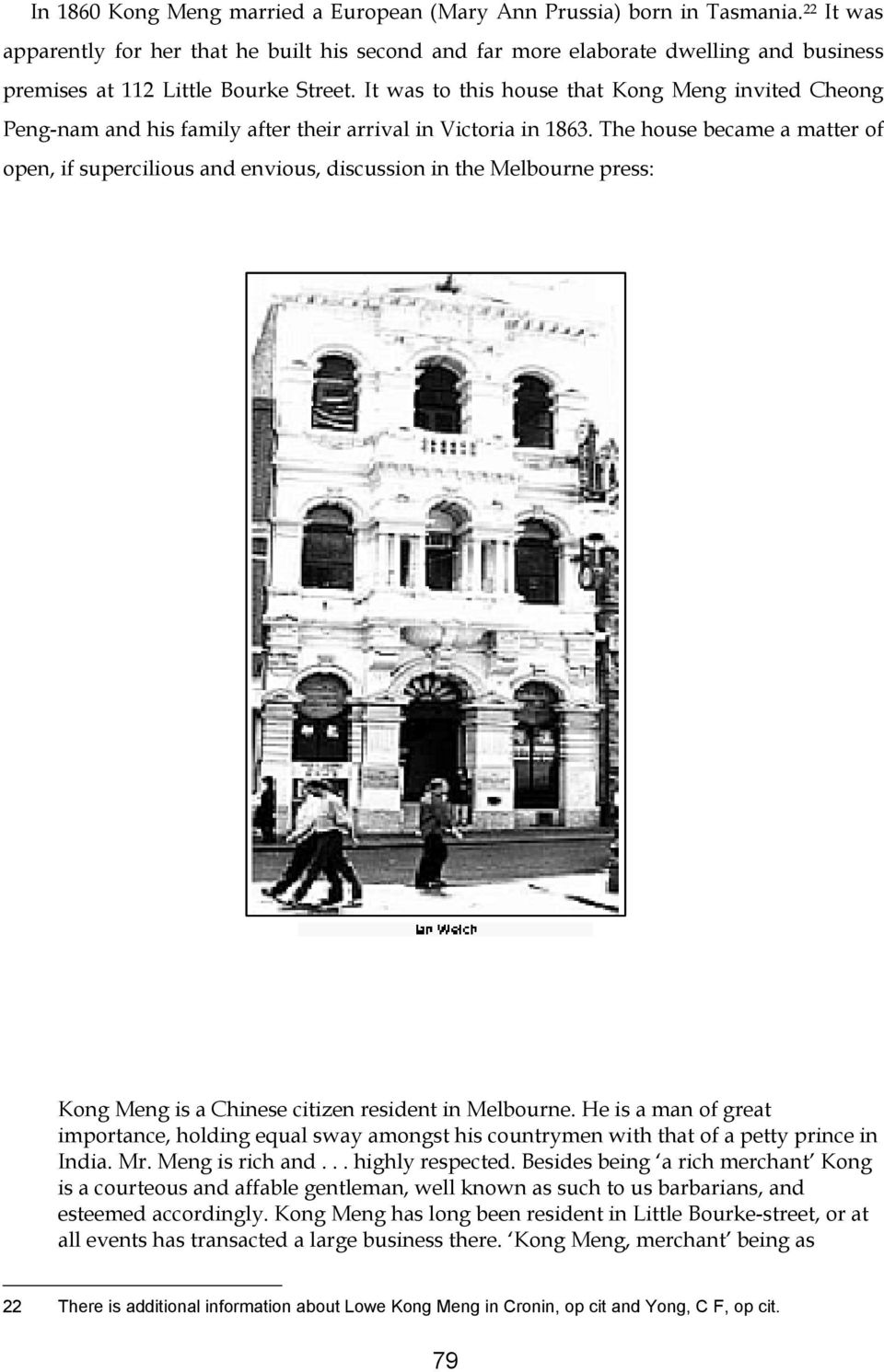 It was to this house that Kong Meng invited Cheong Peng-nam and his family after their arrival in Victoria in 1863.