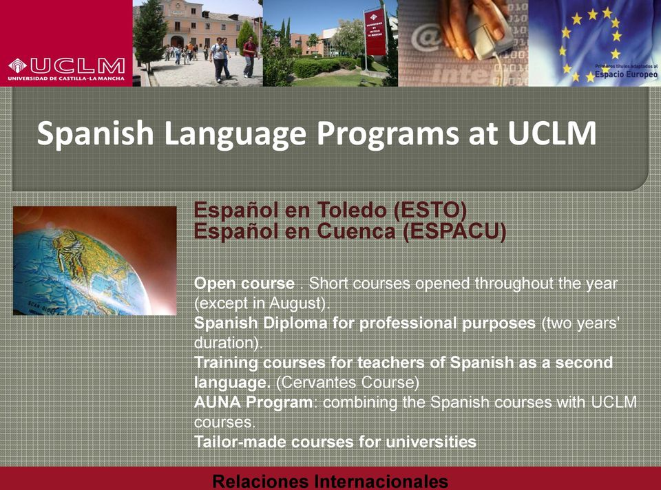 Spanish Diploma for professional purposes (two years' duration).