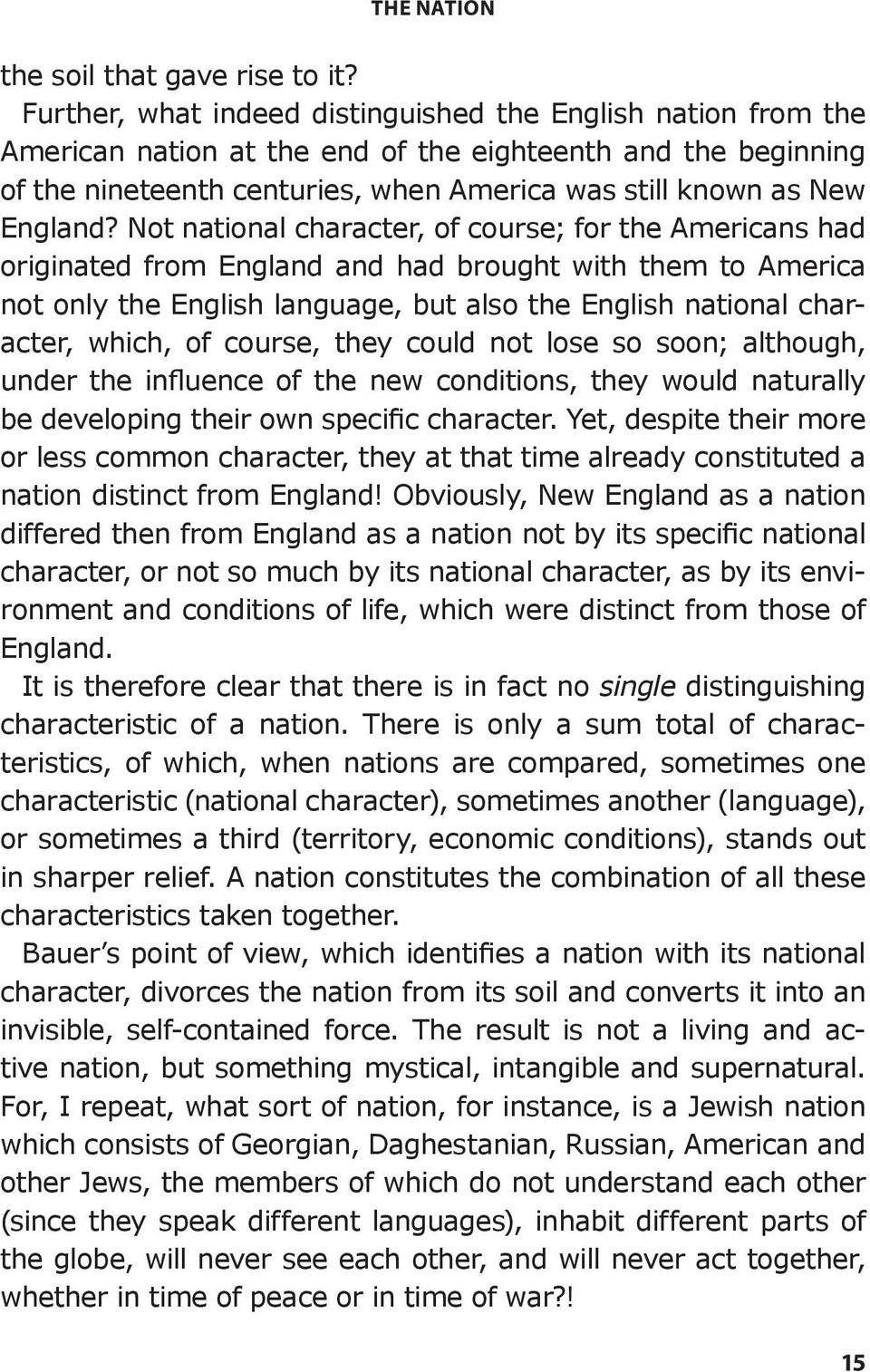 Not national character, of course; for the Americans had originated from England and had brought with them to America not only the English language, but also the English national character, which, of