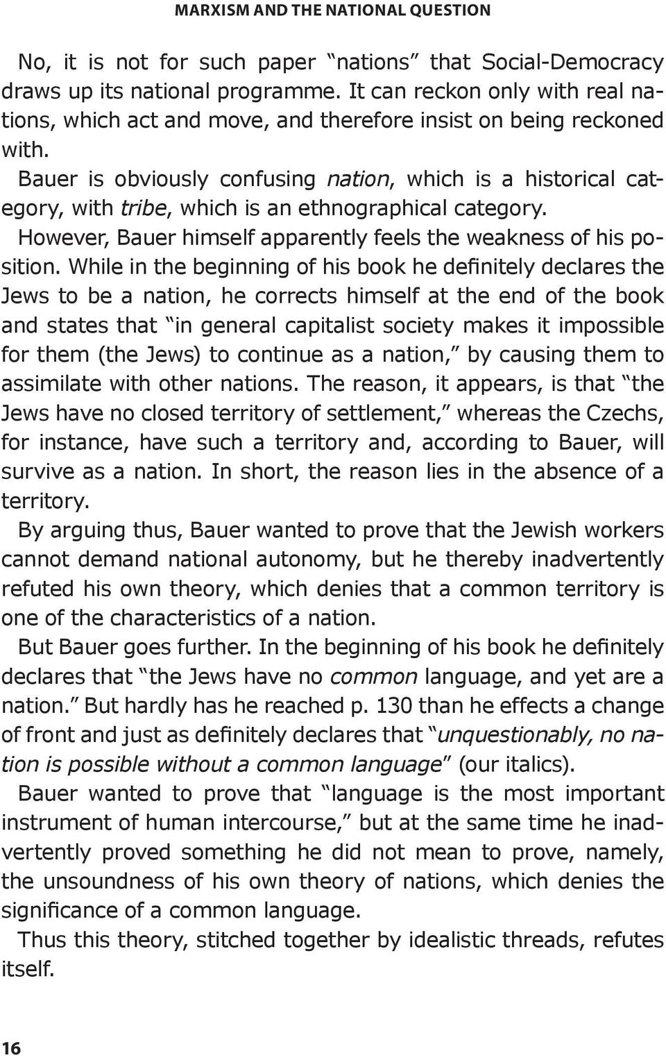 Bauer is obviously confusing nation, which is a historical category, with tribe, which is an ethnographical category. However, Bauer himself apparently feels the weakness of his position.