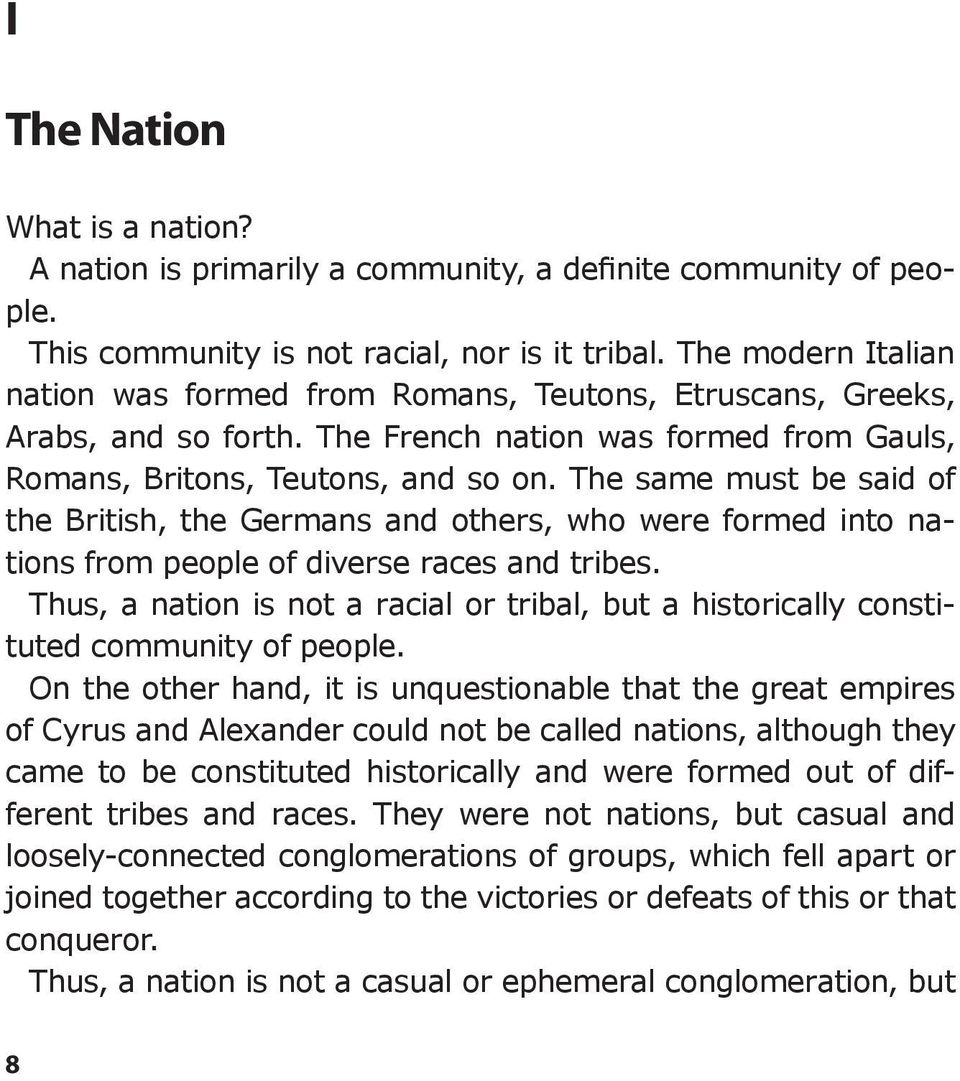 The same must be said of the British, the Germans and others, who were formed into nations from people of diverse races and tribes.