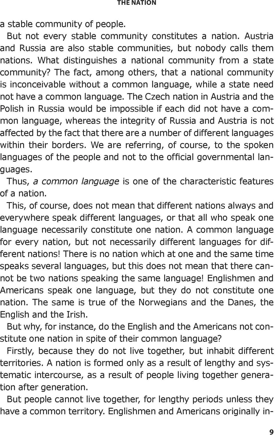The fact, among others, that a national community is inconceivable without a common language, while a state need not have a common language.