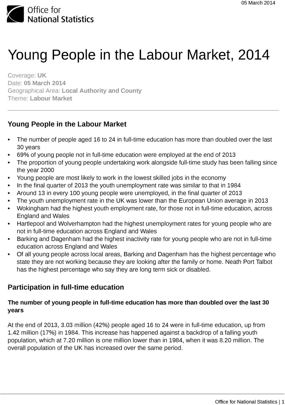work alongside full-time study has been falling since the year 2000 Young people are most likely to work in the lowest skilled jobs in the economy In the final quarter of 2013 the youth unemployment