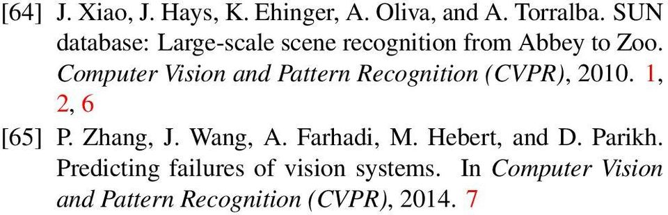 Computer Vision and Pattern Recognition (CVPR), 2010. 1, 2, 6 [65] P. Zhang, J.