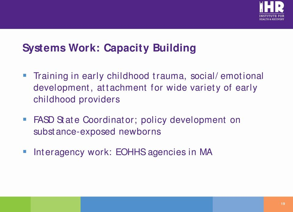 childhood providers FASD State Coordinator; policy development on