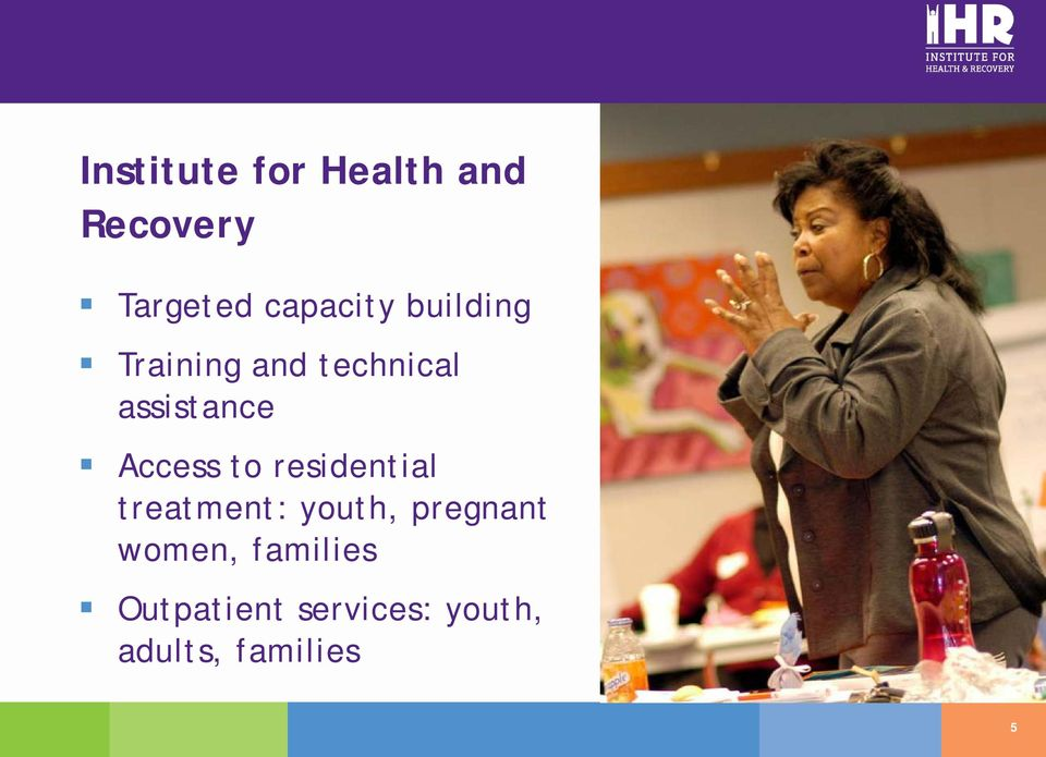 to residential treatment: youth, pregnant women,