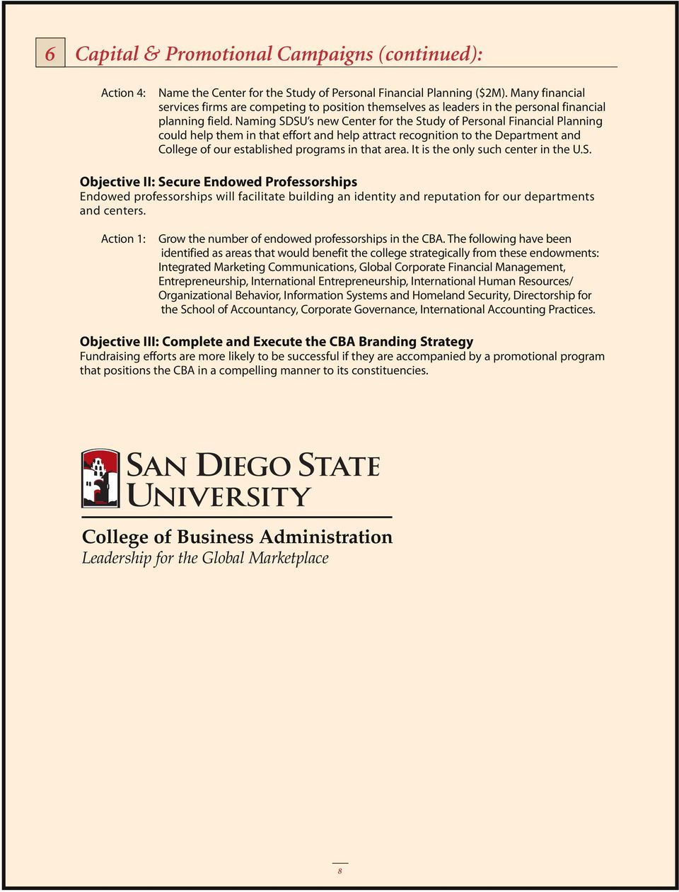 Naming SDSU s new Center for the Study of Personal Financial Planning could help them in that effort and help attract recognition to the Department and College of our established programs in that