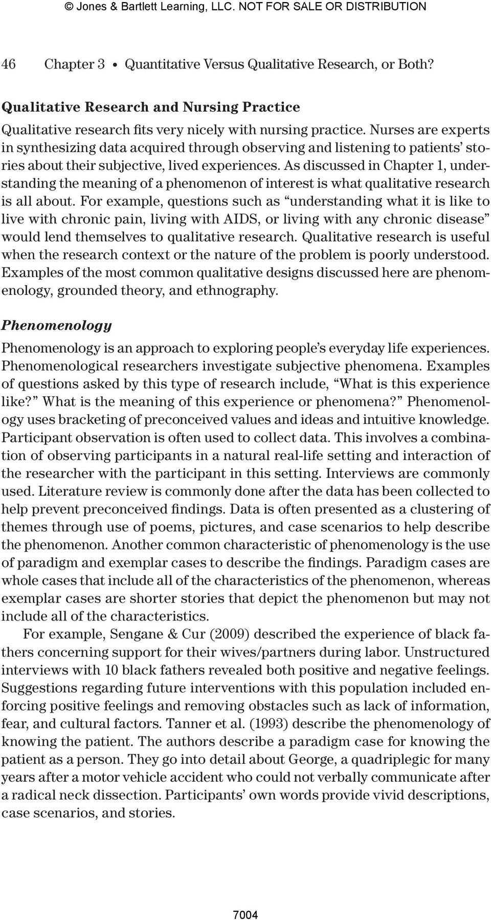 As discussed in Chapter 1, understanding the meaning of a phenomenon of interest is what qualitative research is all about.