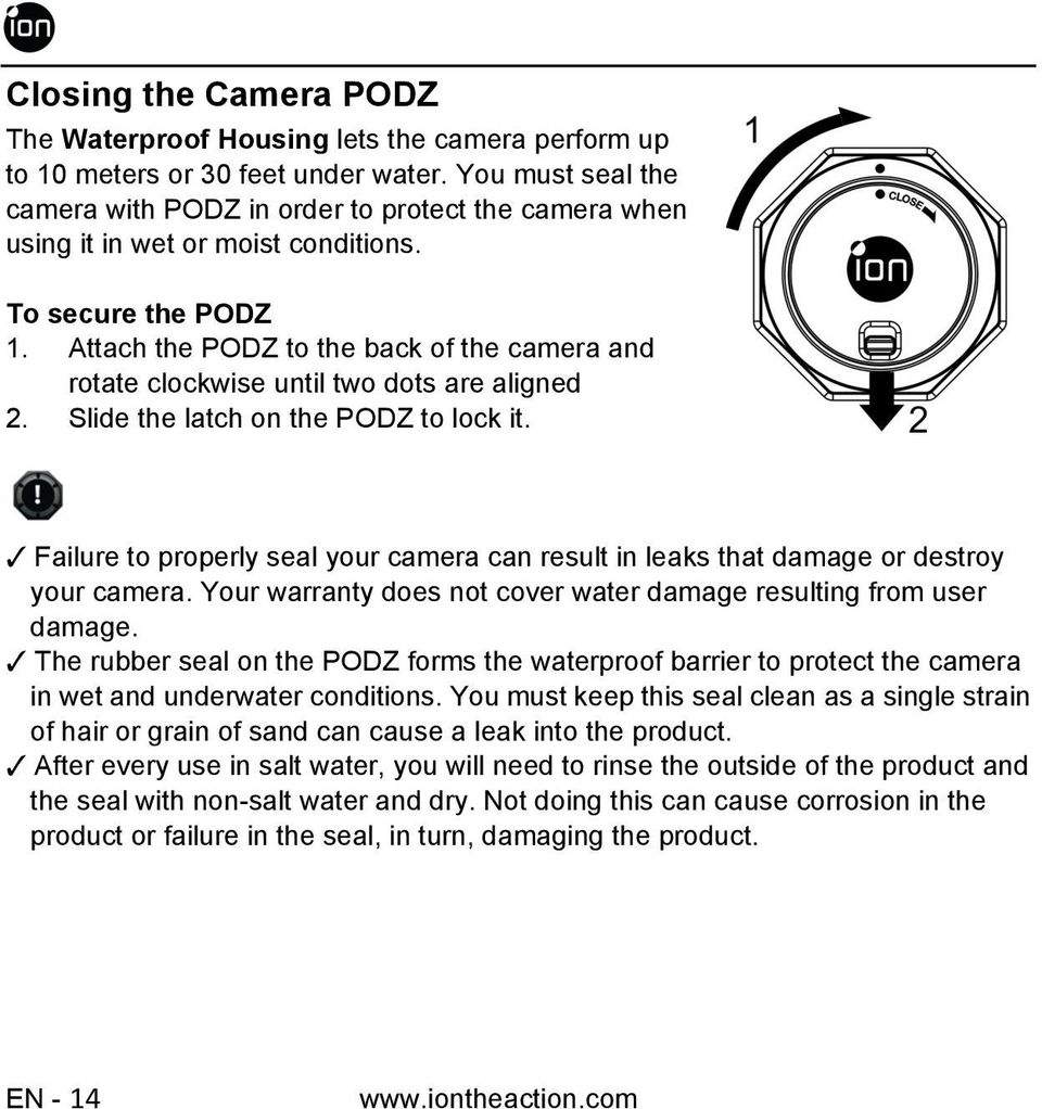 Attach the PODZ to the back of the camera and rotate clockwise until two dots are aligned 2. Slide the latch on the PODZ to lock it.