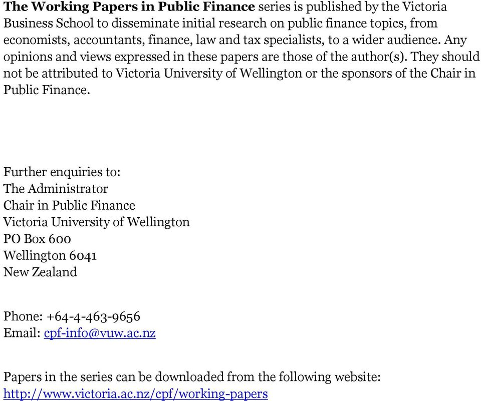 They should not be attributed to Victoria University of Wellington or the sponsors of the Chair in Public Finance.