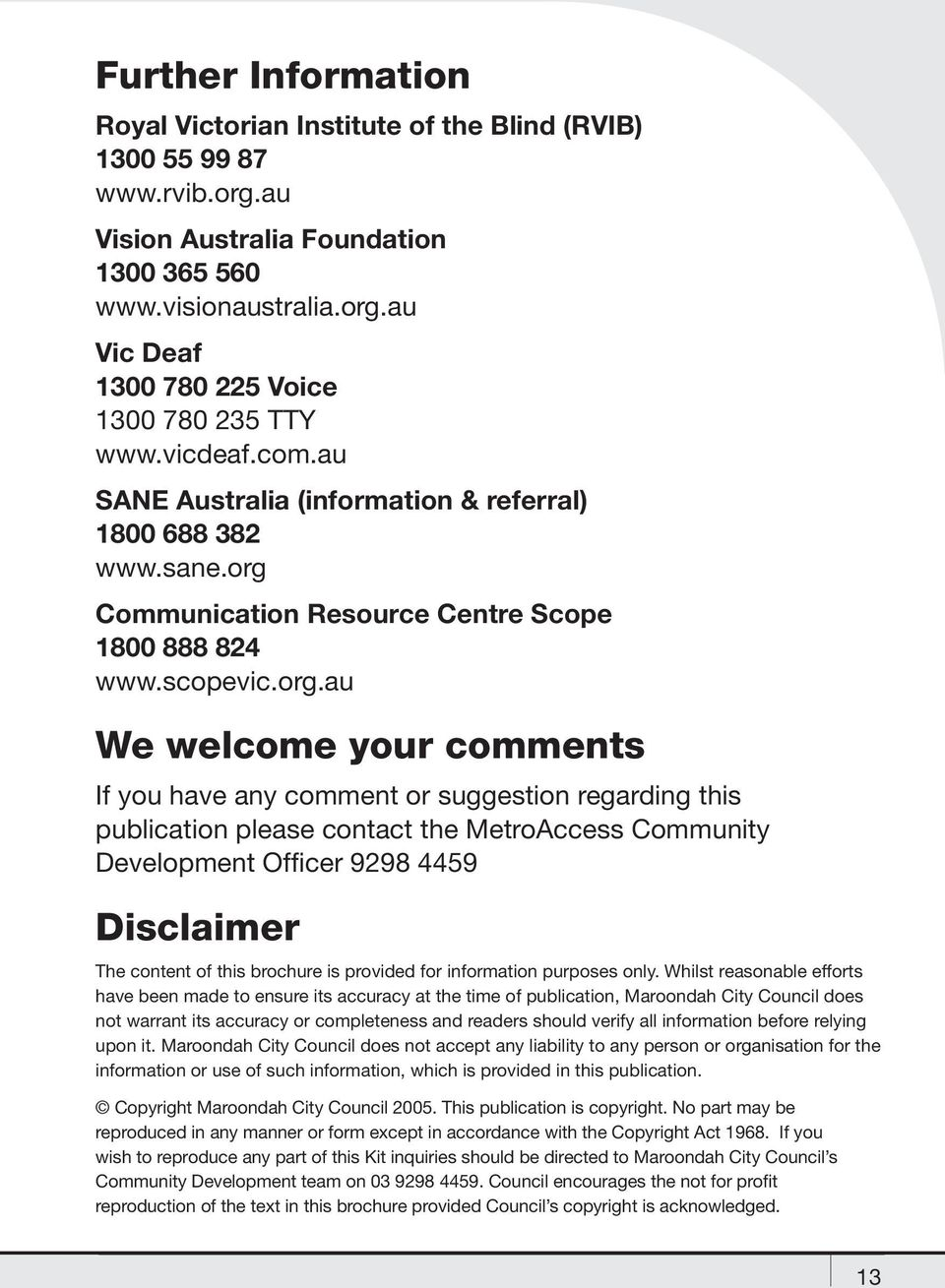 Communication Resource Centre Scope 1800 888 824 www.scopevic.org.