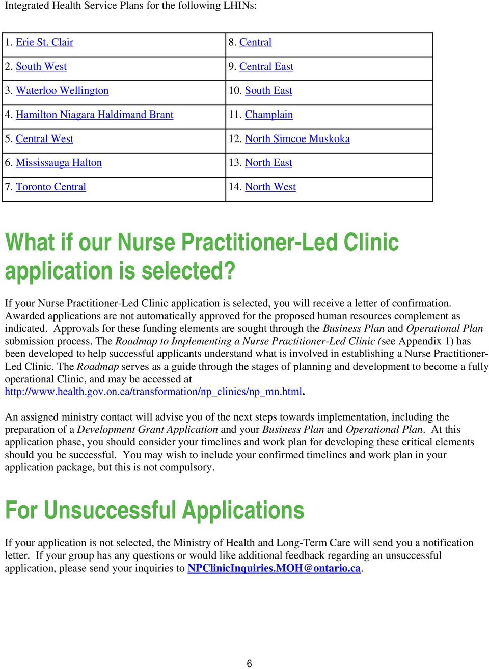 If your Nurse Practitioner-Led Clinic application is selected, you will receive a letter of confirmation.