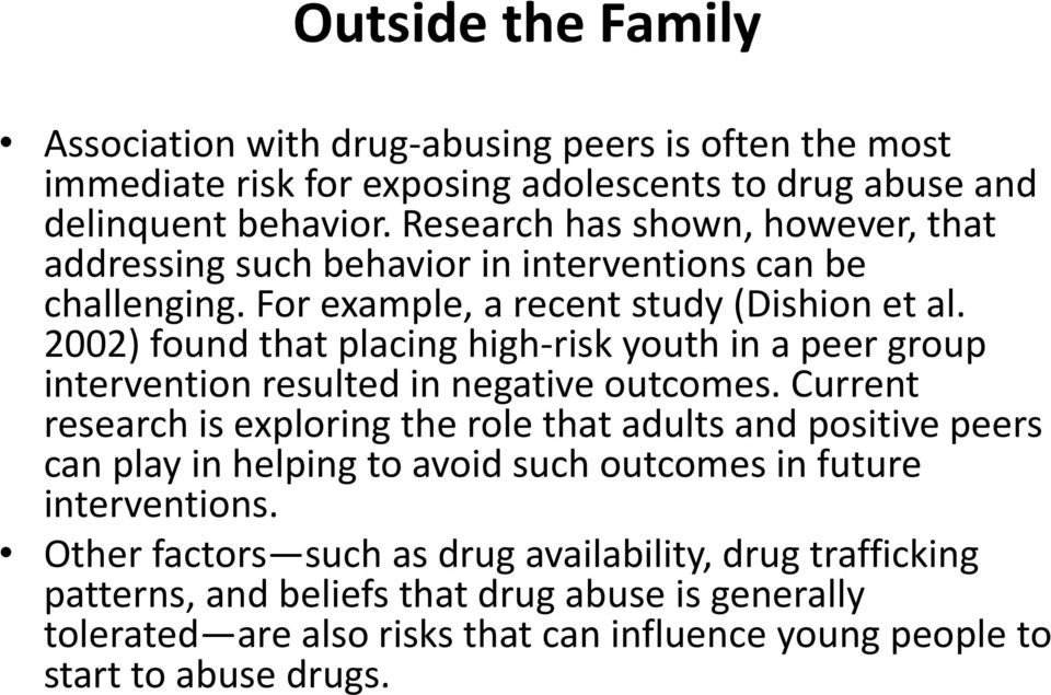 2002) found that placing high-risk youth in a peer group intervention resulted in negative outcomes.