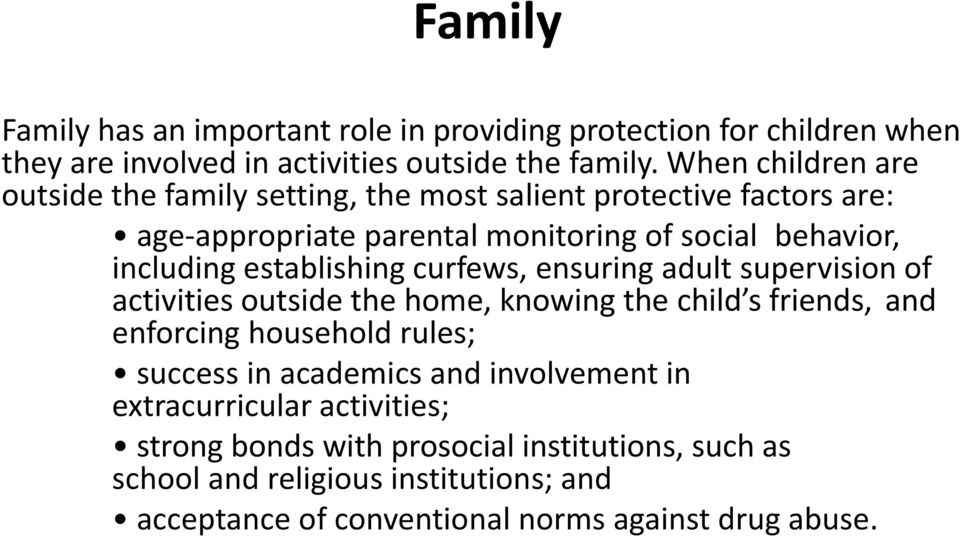 establishing curfews, ensuring adult supervision of activities outside the home, knowing the child s friends, and enforcing household rules; success in