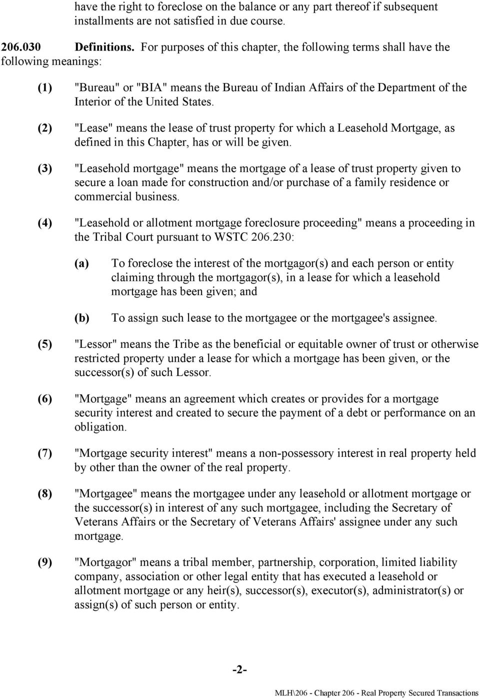 "(2) ""Lease"" means the lease of trust property for which a Leasehold Mortgage, as defined in this Chapter, has or will be given."