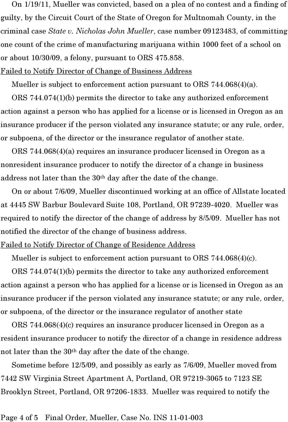 Failed to Notify Director of Change of Business Address Mueller is subject to enforcement action pursuant to ORS 744.068(4)(a).