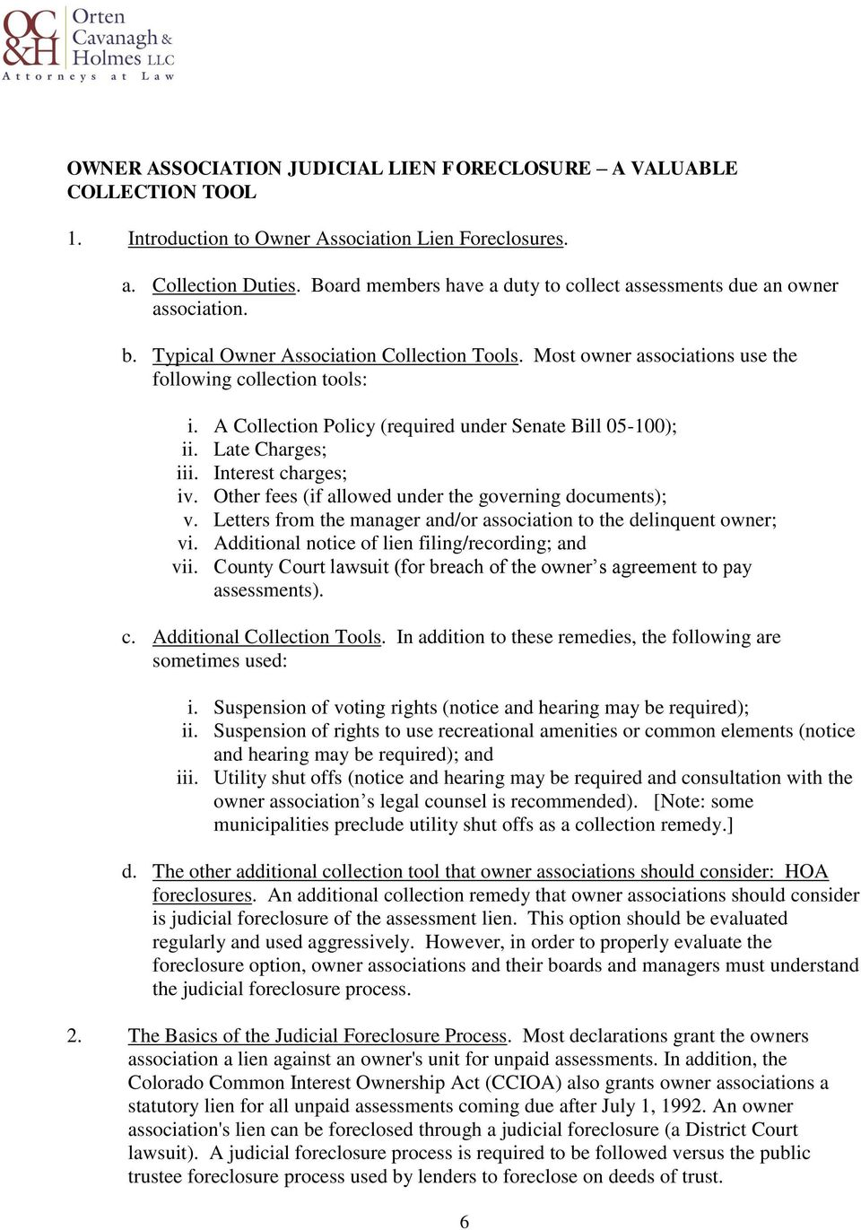 A Collection Policy (required under Senate Bill 05-100); ii. Late Charges; iii. Interest charges; iv. Other fees (if allowed under the governing documents); v.