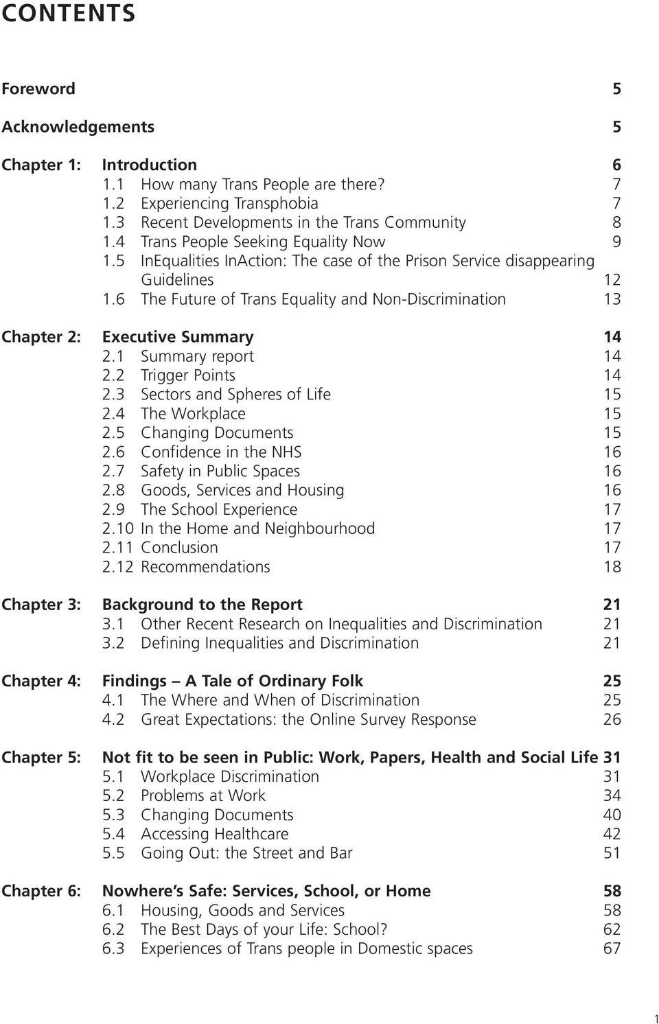 6 The Future of Trans Equality and Non-Discrimination 13 Chapter 2: Executive Summary 14 2.1 Summary report 14 2.2 Trigger Points 14 2.3 Sectors and Spheres of Life 15 2.4 The Workplace 15 2.