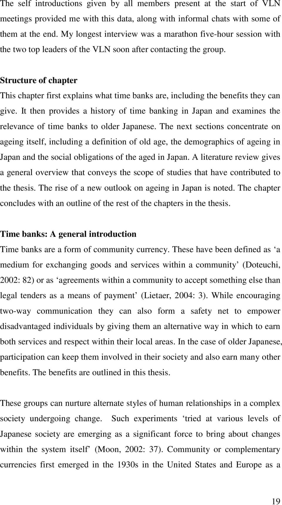 Structure of chapter This chapter first explains what time banks are, including the benefits they can give.