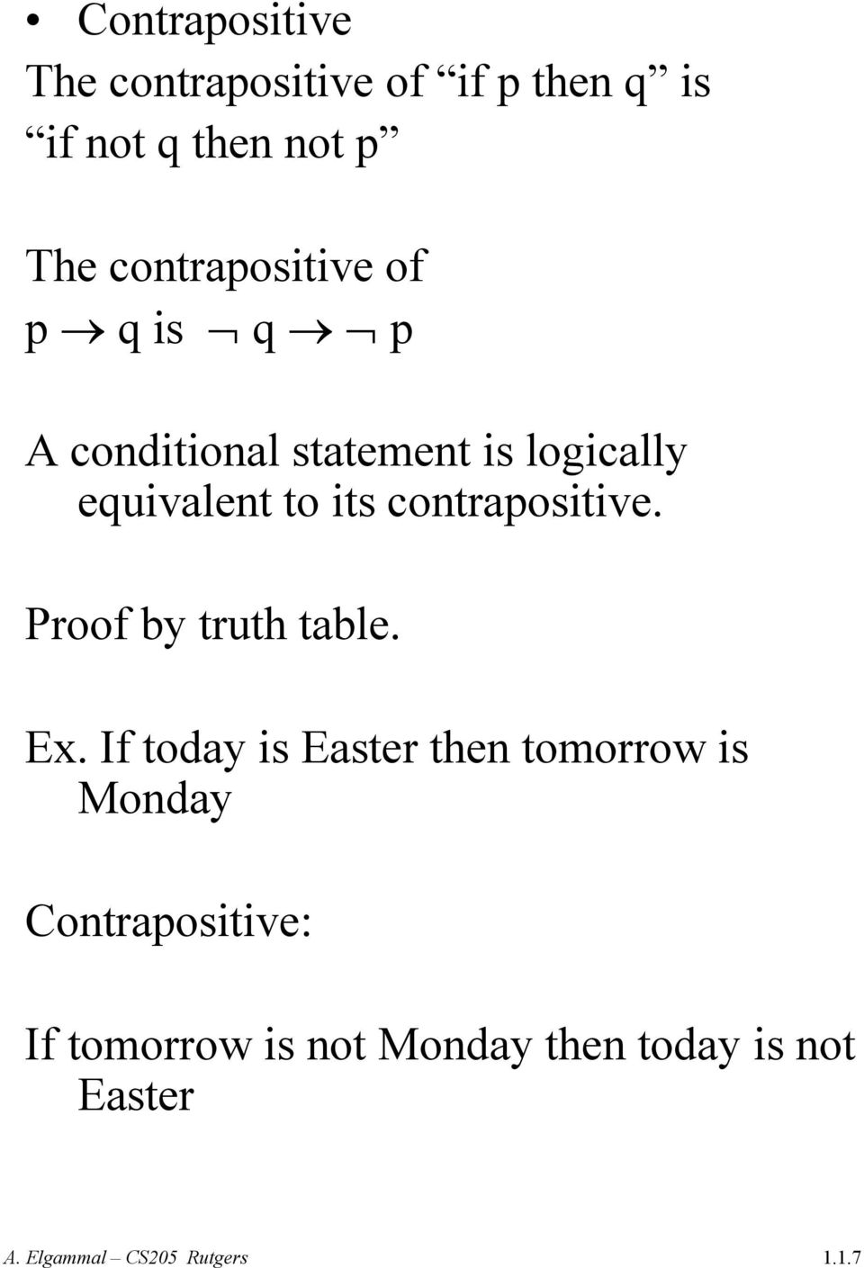 its contrapositive. Proof by truth table. Ex.