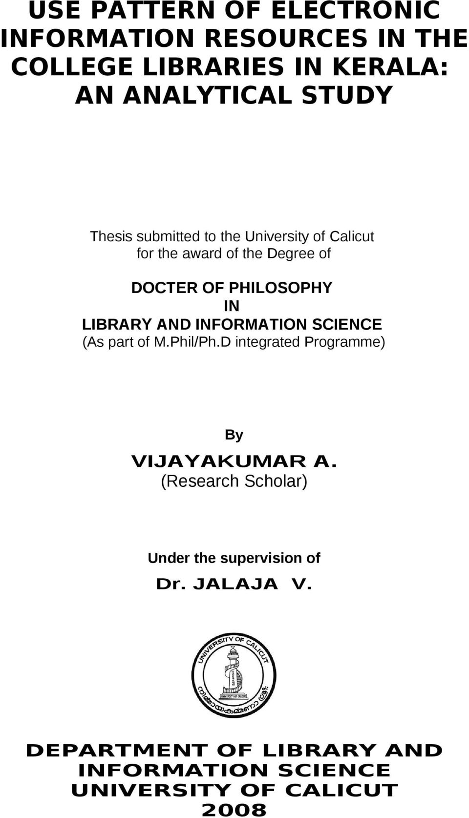 LIBRARY AND INFORMATION SCIENCE (As part of M.Phil/Ph.D integrated Programme) By VIJAYAKUMAR A.
