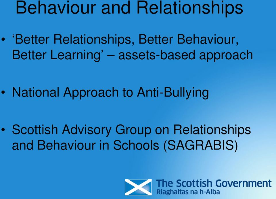 approach National Approach to Anti-Bullying Scottish