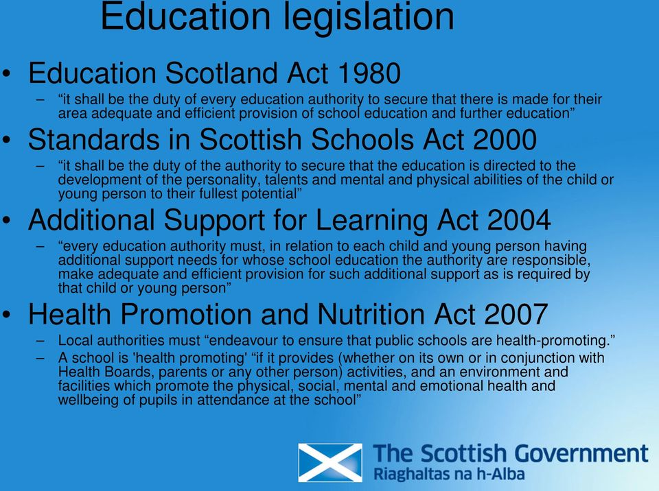 and physical abilities of the child or young person to their fullest potential Additional Support for Learning Act 2004 every education authority must, in relation to each child and young person