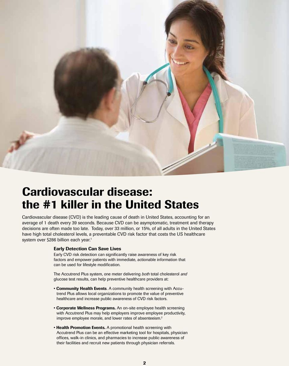 Today, over 33 million, or 15%, of all adults in the United States have high total cholesterol levels, a preventable CVD risk factor that costs the US healthcare system over $286 billion each year.