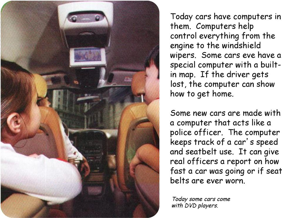 Some new cars are made with a computer that acts like a police officer.