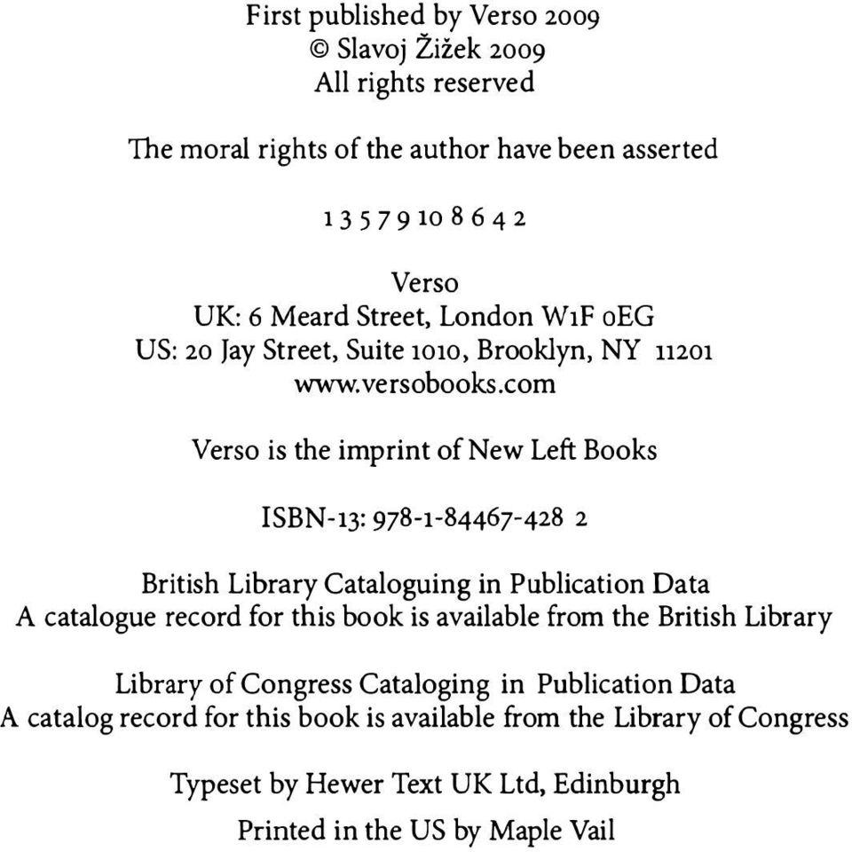 com Verso is the imprint of New Left Books ISBN-13: 978-1-84467-428 2 British Library Cataloguing in Publication Data A catalogue record for this book is